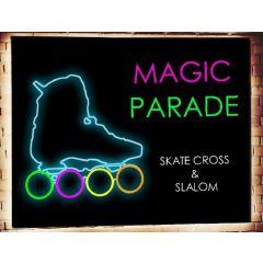 MAGIC PARADE – Slalom & Skate Cross Series